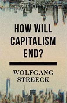 Book Review: How Will Capitalism End? Essays on a Failing System by Wolfgang Streeck