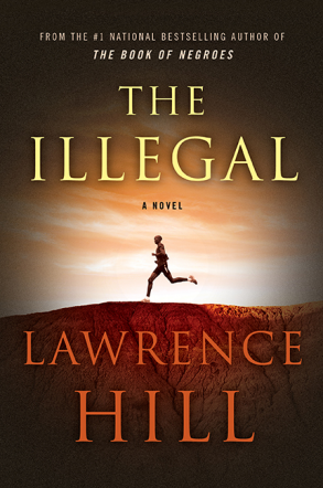 Review: The Illegal by Lawrence Hill